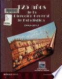 125 años de la Dirección General de Estadística 1882-2007