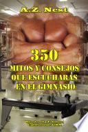 350 Mitos y Consejos que Escucharas en el Gimnasio