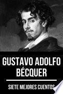 7 mejores cuentos de Gustavo Adolfo Bécquer