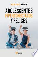 Adolescentes hiperconectados y felices