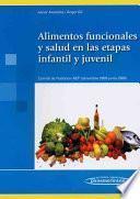 Alimentos funcionales y salud en la etapa infantil y juvenil / Nutritional Value and Health in Infants and Youth Stages