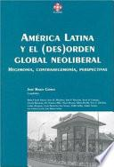 América Latina y el (des)orden global neoliberal
