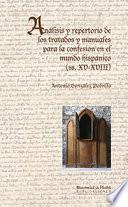 ANÁLISIS Y REPERTORIO DE LOS TRATADOS Y MANUALES PARA LA CONFESIÓN EN EL MUNDO HISPÁNICO (SS. XV-XVIII)