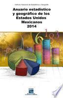 Anuario estadístico y geográfico de los Estados Unidos Mexicanos 2014