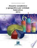 Anuario estadístico y geográfico por entidad federativa 2014