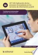 Aplicación de los procesos innovadores en los servicios de información juvenil. SSCE0109
