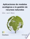 Aplicaciones de modelos ecológicos a la gestión de recursos naturales