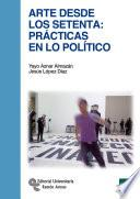 Arte desde los setenta: Prácticas en lo político