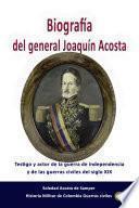 Biografía del general Joaquín Acosta