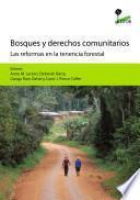 Bosques y derechos comunitarios : las reformas en la tenencia forestal
