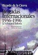 Brigadas internacionales, 1936-1996