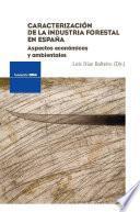 Caracterización de la industria forestal en España