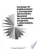 Catálogo de publicaciones y cartografía del Instituto Nacional de Estadística, Geografía e Informática