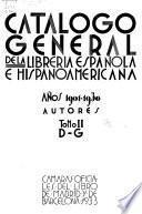 Catálogo general de la librería española e hispanoamericana: D-G