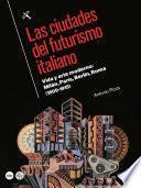 Ciudades del futurismo italiano, Las. Vida y arte moderno: 14280Milán, París, Berlín, Roma (1909-1915)