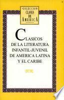 Clásicos de la literatura infantil-juvenil de América Latina y el Caribe