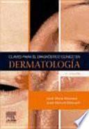 Claves para el diagnóstico clínico en dermatología, 3a ed.