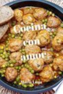 Cocina con amor - Las recetas de cuinamarieta - Deliciosas recetas con ingredientes de la dieta mediterranea