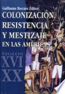 Colonización, resistencia y mestizaje en las Américas (siglos XVI-XX)