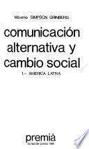 Comunicación alternativa y cambio social: América Latina
