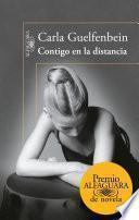 Contigo en la distancia (Premio Alfaguara de novela 2015)