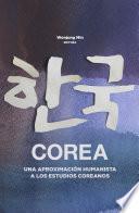 Corea, una aproximación humanista a los estudios Coreanos