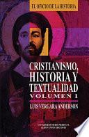 Cristianismo, Historia y textualidad, Vol. I