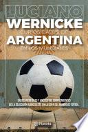 Curiosidades de Argentina en los Mundiales