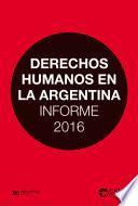 Derechos humanos en la Argentina: Informe 2016