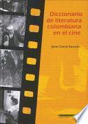Diccionario de literatura colombiana en el cine