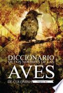 Diccionario de los nombres de las aves de Colombia