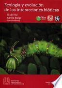 Ecologa y evolucin de las interacciones biticas / Ecology and evolution of biotic interactions