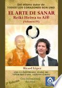 EL ARTE DE SANAR Reiki Heiwa to Ai ® (Volumen IV)