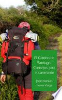 EL CAMINO DE SANTIAGO. CONSEJOS PARA EL CAMINANTE