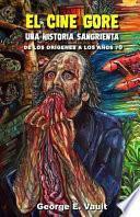 El Cine Gore Una Historia Sangrienta