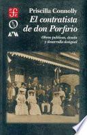 El contratista de don Porfirio
