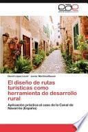 El diseño de rutas turísticas como herramienta de desarrollo rural
