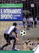 El Entrenamiento Deportivo. Capacidades Físicas