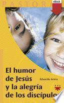 El humor de Jesús y la alegría de los discípulos