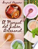El Manual Del Jabón Artesanal