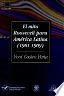 El mito Roosevelt para América Latina, 1901-1909