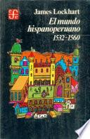 El mundo hispanoperuano, 1532-1560