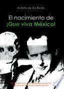 El nacimiento de Que viva México!