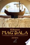El Proyecto Magdala