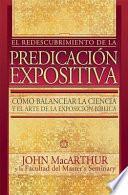 El Redescubrimiento de la Predicación Expositiva