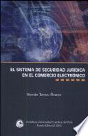 El sistema de seguridad jurídica en el comercio electrónico