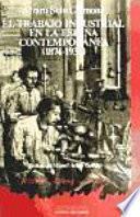 El Trabajo industrial en la España contemporánea, 1874-1936