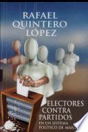 Electores contra partidos en un sistema político de mandos