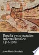 España y sus tratados internacionales, 1516-1700