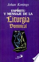 ESPÍRITU Y MENSAJE DE LA LITURGIA DOMINICAL